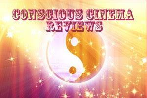 Three New Conscious Cinema Reviews