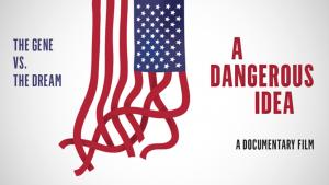 Examining 'A Dangerous Idea'